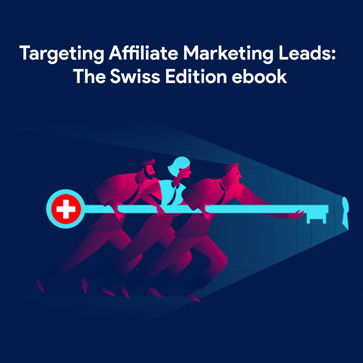 eBook - Targeting Affiliate Marketing Leads: The Swiss Edition