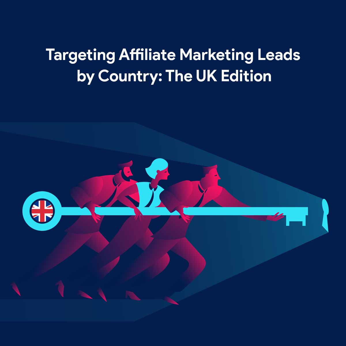 eBook - Targeting Affiliate Marketing Leads by Country: The UK Edition